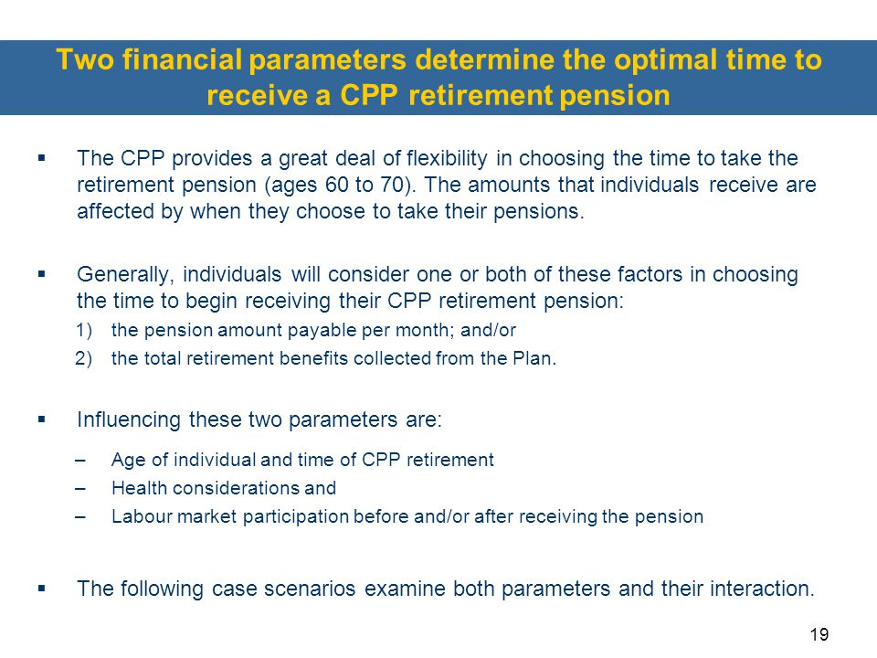 Two financial parameters determine the optimal time to receive a CPP retirement pension