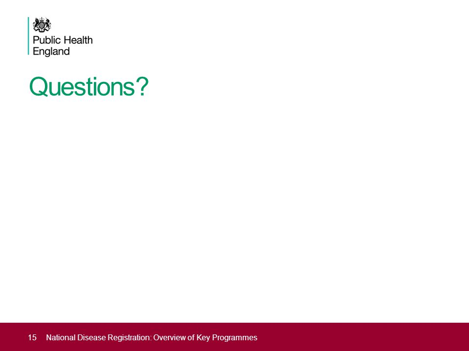 Questions National Disease Registration: Overview of Key Programmes
