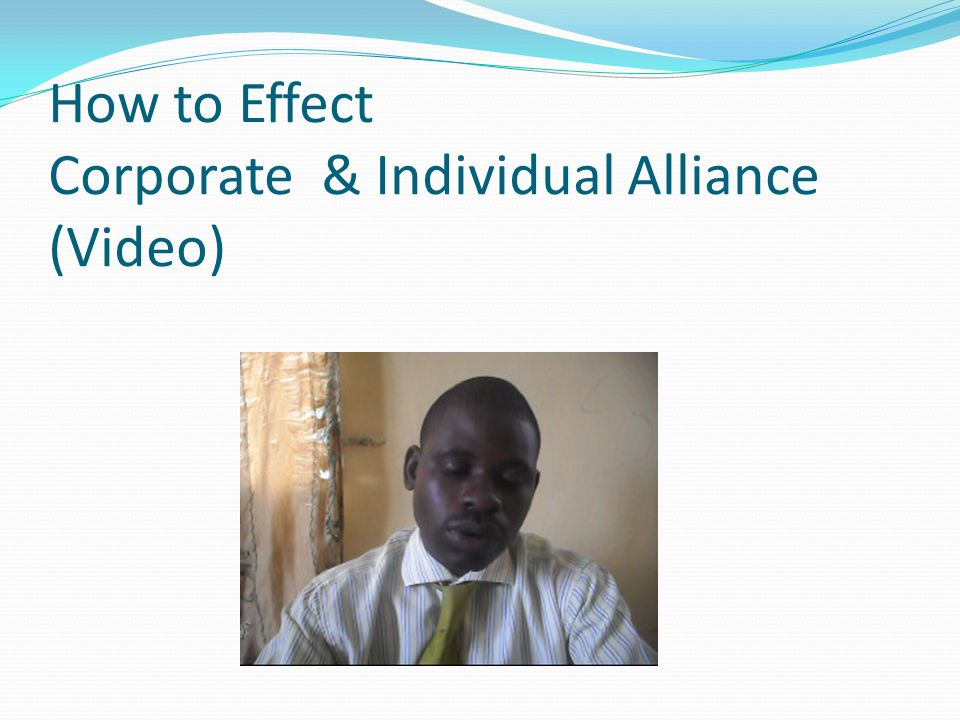 How to Effect Corporate & Individual Alliance (Video)