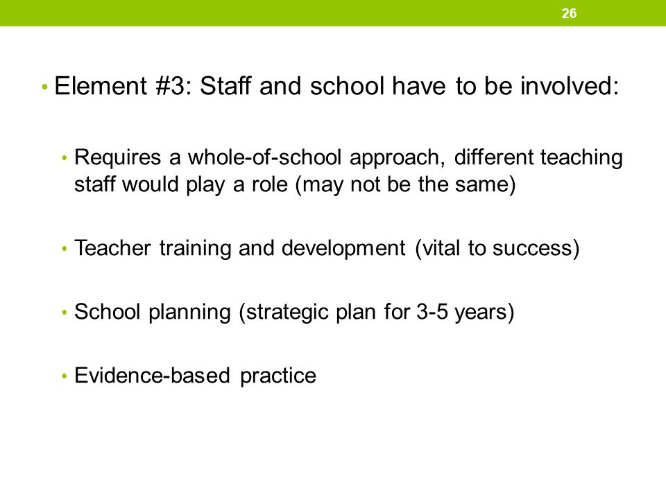 Element #3: Staff and school have to be involved: