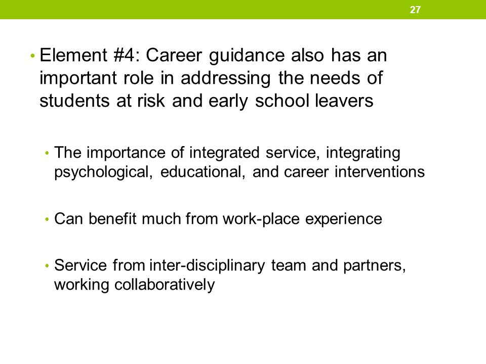 Element #4: Career guidance also has an important role in addressing the needs of students at risk and early school leavers