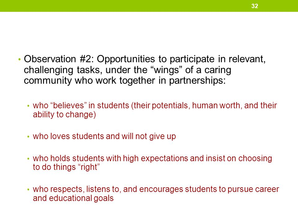 Observation #2: Opportunities to participate in relevant, challenging tasks, under the wings of a caring community who work together in partnerships: