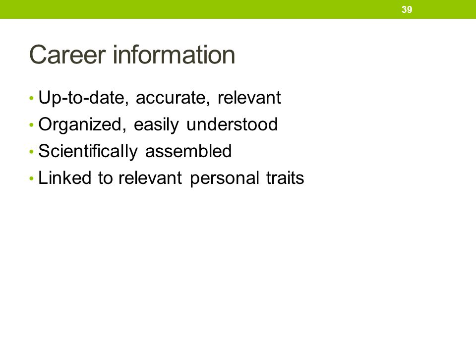 Career information Up-to-date, accurate, relevant