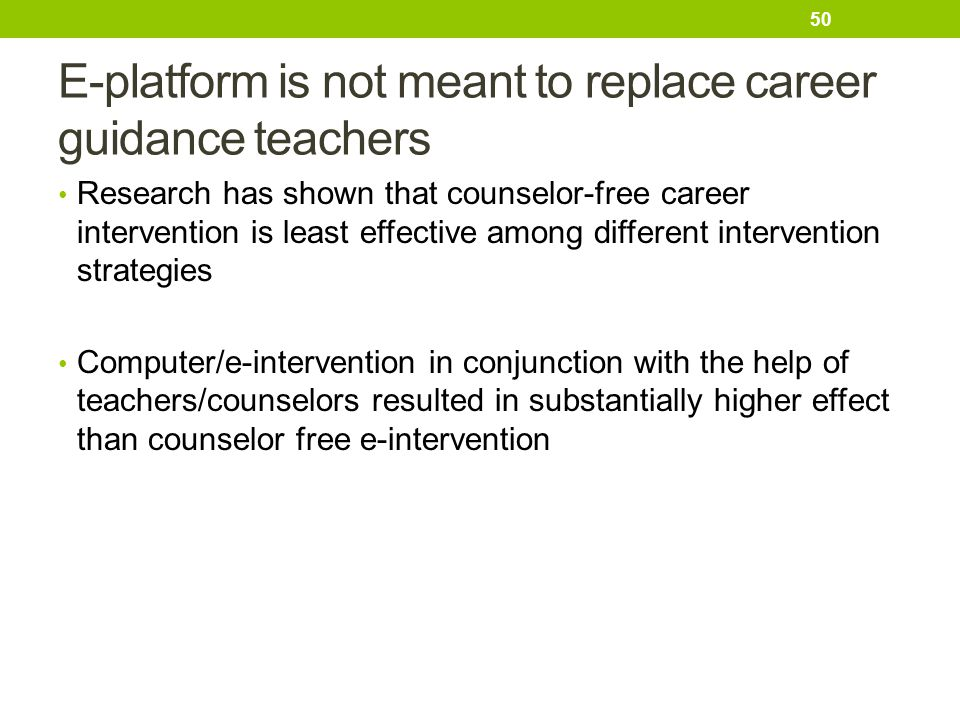 E-platform is not meant to replace career guidance teachers