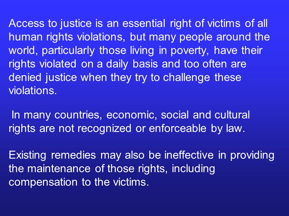 Access to justice is an essential right of victims of all