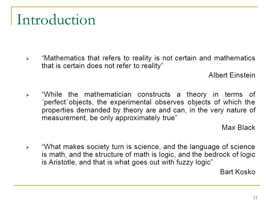 Introduction Mathematics that refers to reality is not certain and mathematics that is certain does not refer to reality