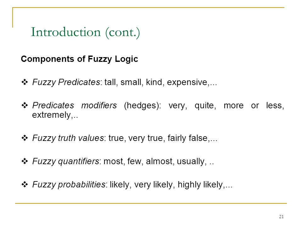 Introduction (cont.) Components of Fuzzy Logic