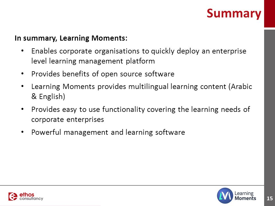 Summary In summary, Learning Moments: