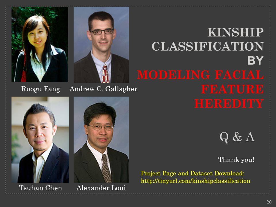 Q & A KINSHIP CLASSIFICATION BY MODELING FACIAL FEATURE HEREDITY