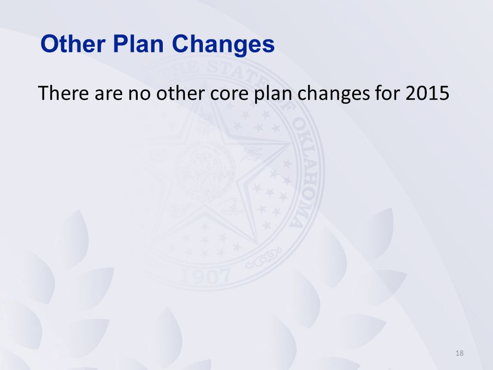 Other Plan Changes There are no other core plan changes for 2015