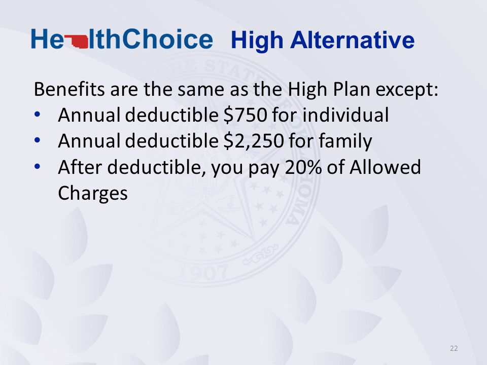 High Alternative Benefits are the same as the High Plan except: