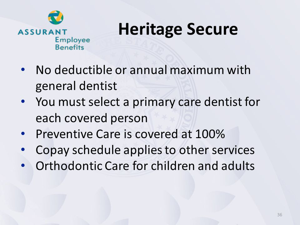 Heritage Secure No deductible or annual maximum with general dentist