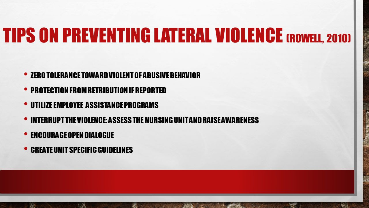 TIPS ON PREVENTING LATERAL VIOLENCE (rowell, 2010)