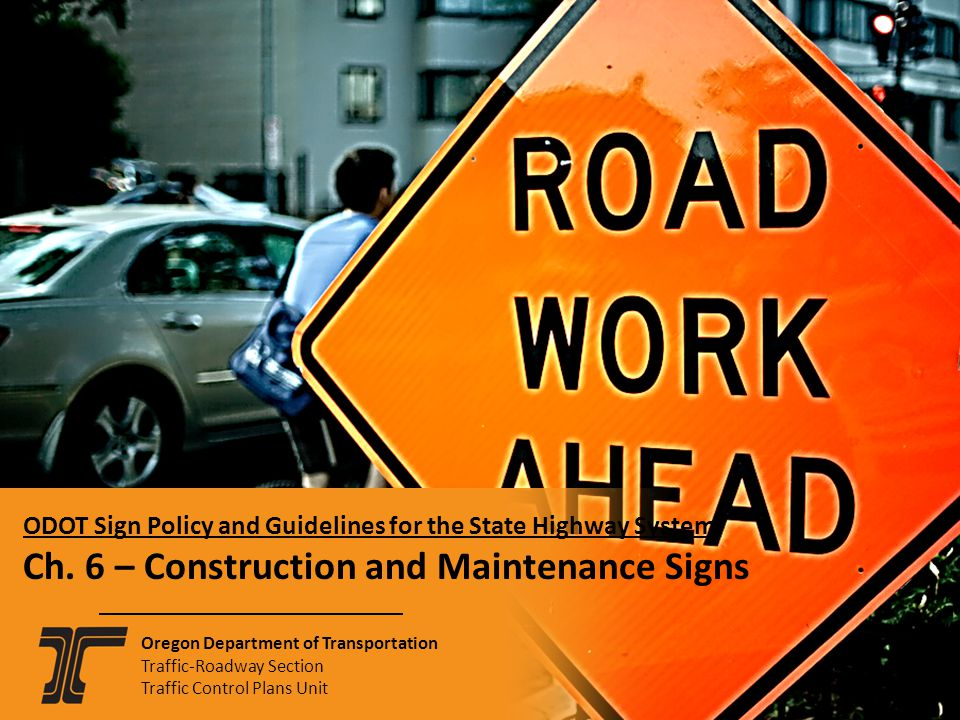 2-10 ODOT Sign Policy and Guidelines for the State Highway System Ch. 6 – Construction and Maintenance Signs.