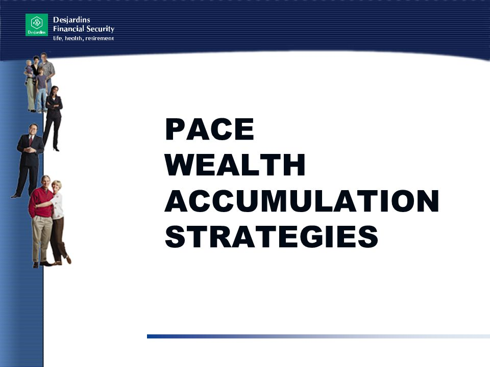PACE WEALTH ACCUMULATION STRATEGIES