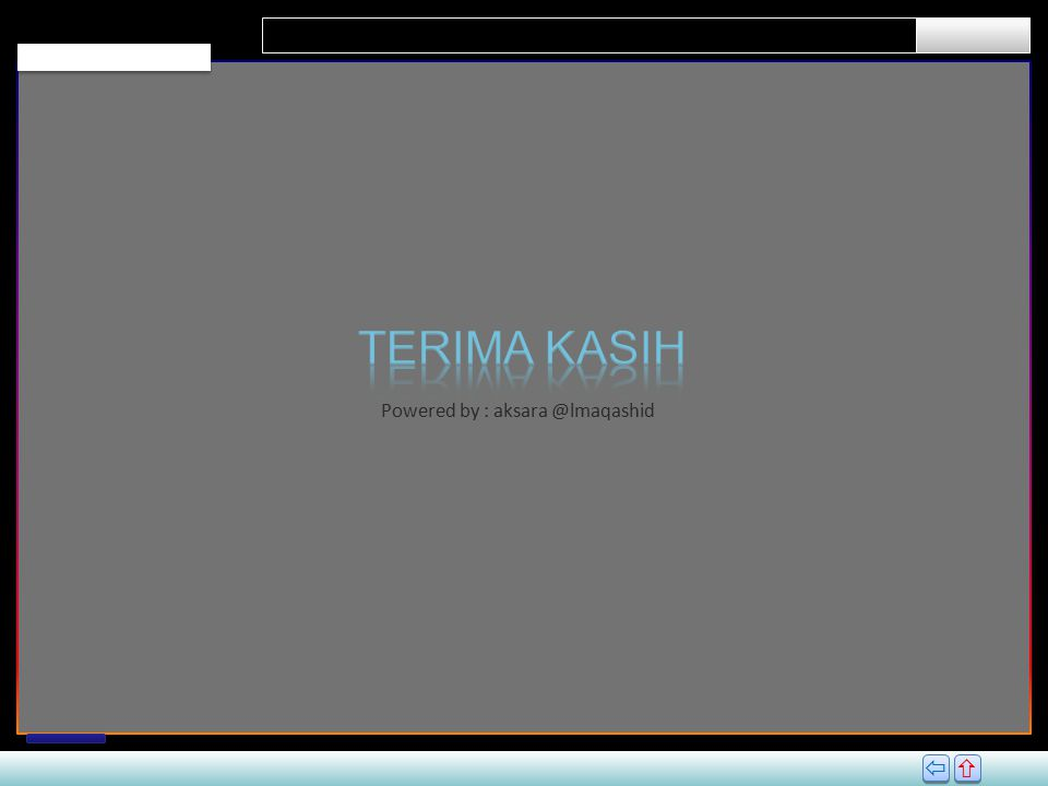 TERIMA KASIH Powered by : aksara @lmaqashid  