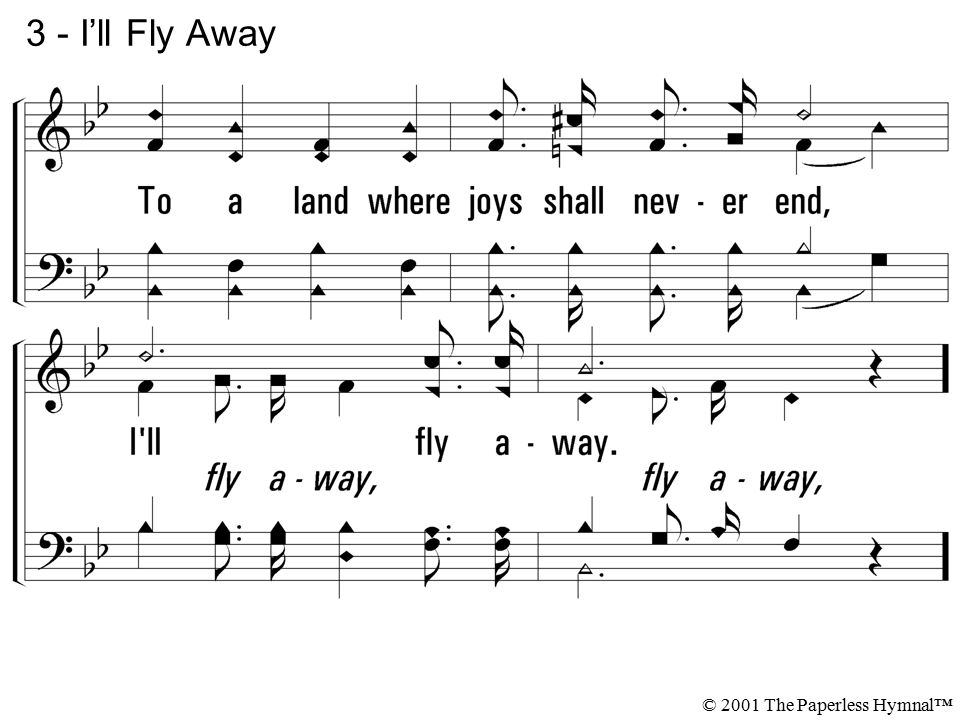 3 - I'll Fly Away © 2001 The Paperless Hymnal™