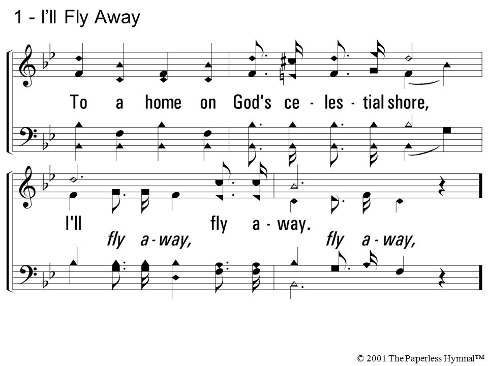 1 - I'll Fly Away © 2001 The Paperless Hymnal™