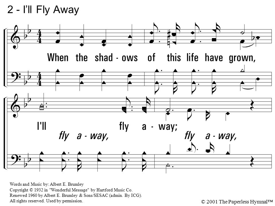 2 - I'll Fly Away 2. When the shadows of this life have grown,