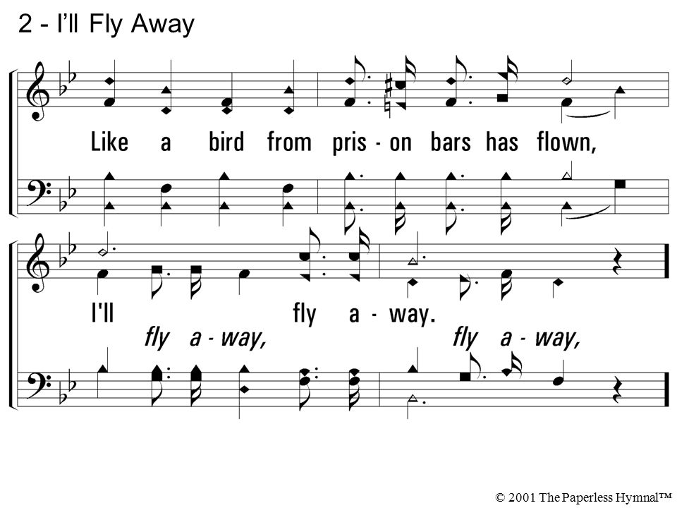 2 - I'll Fly Away © 2001 The Paperless Hymnal™