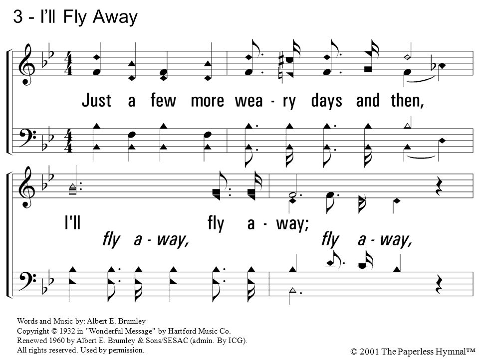 3 - I'll Fly Away 3. Just a few more weary days and then,