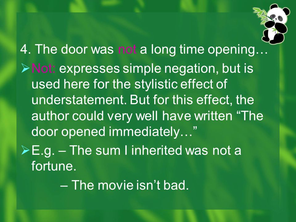4. The door was not a long time opening…