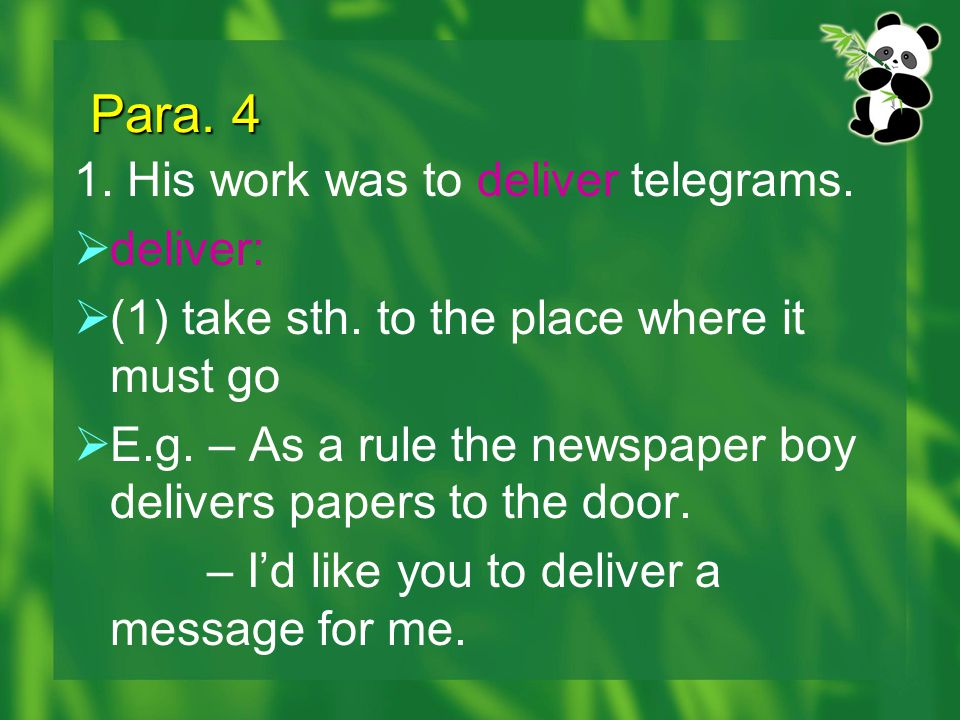 Para. 4 1. His work was to deliver telegrams. deliver: