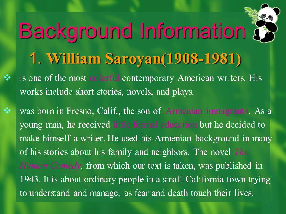 Background Information 1. William Saroyan(1908-1981)