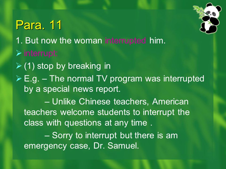 Para. 11 1. But now the woman interrupted him. interrupt: