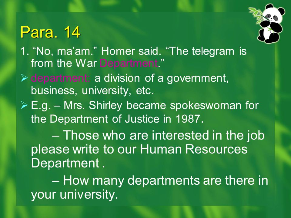 Para. 14 1. No, ma'am. Homer said. The telegram is from the War Department. department: a division of a government, business, university, etc.