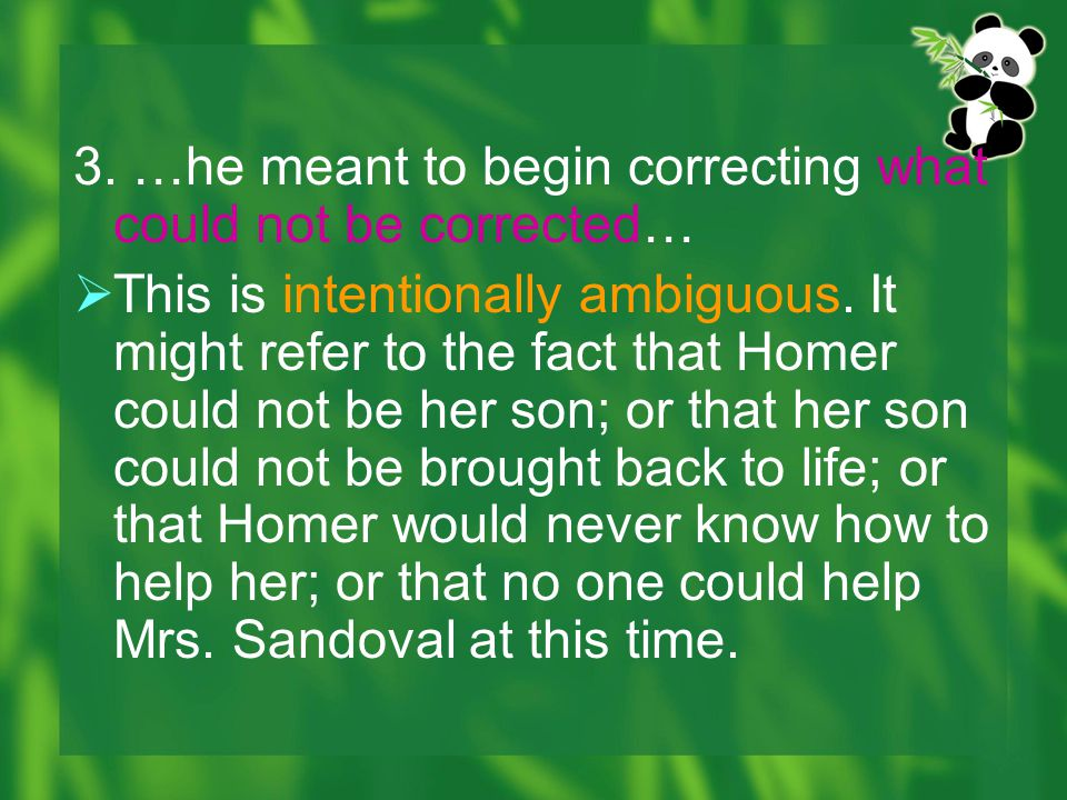 3. …he meant to begin correcting what could not be corrected…