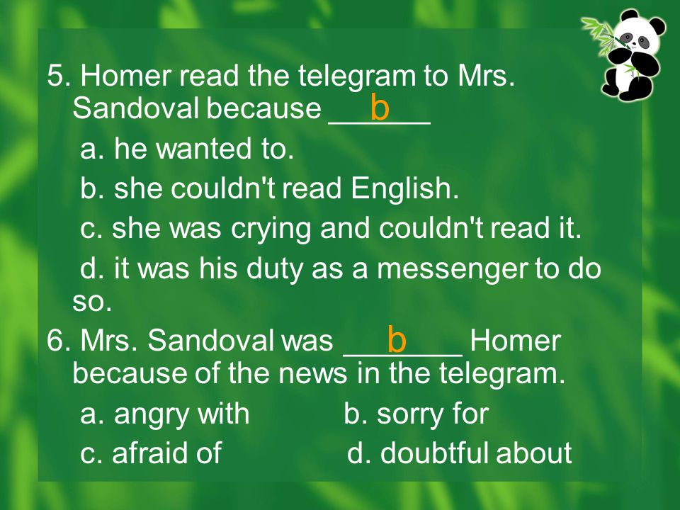 b b 5. Homer read the telegram to Mrs. Sandoval because ______