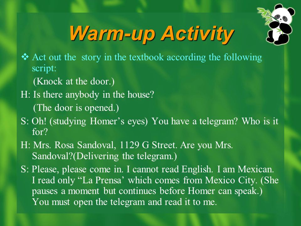 Warm-up Activity Act out the story in the textbook according the following script: (Knock at the door.)