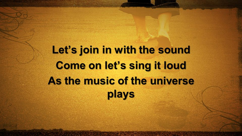 Let's join in with the sound Come on let's sing it loud