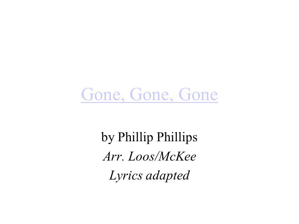 by Phillip Phillips Arr. Loos/McKee Lyrics adapted