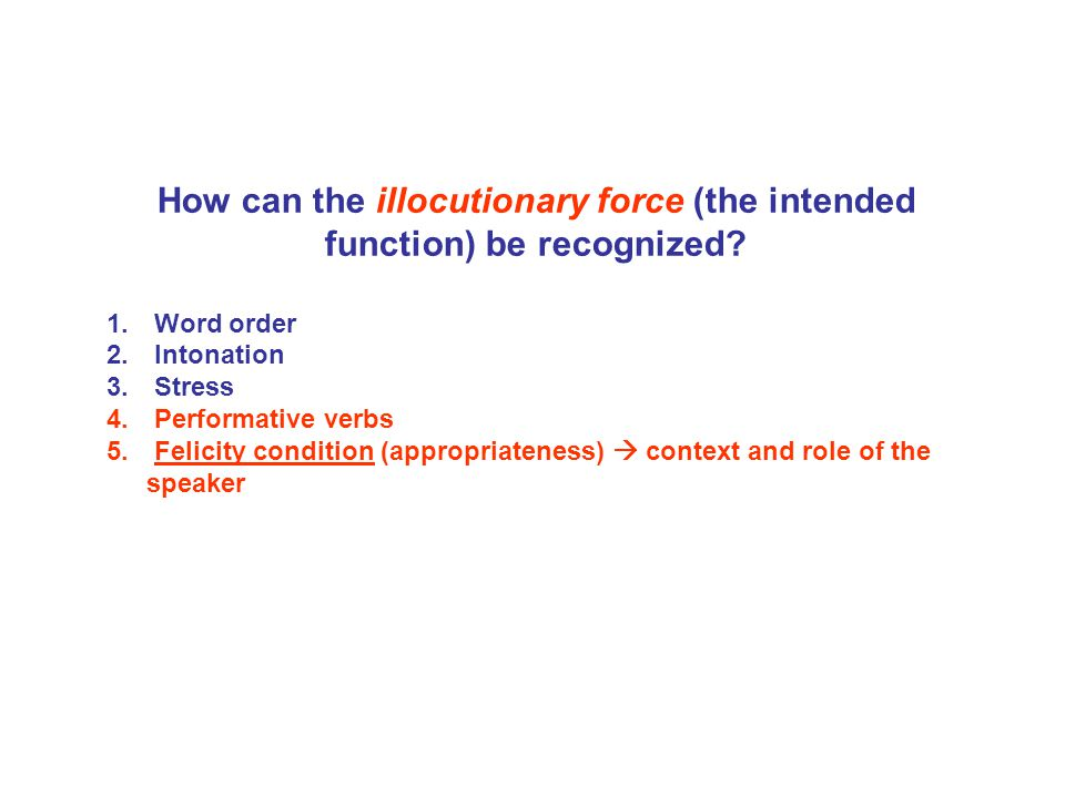 How can the illocutionary force (the intended function) be recognized
