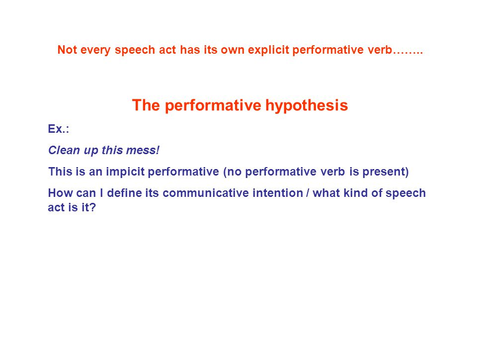 The performative hypothesis