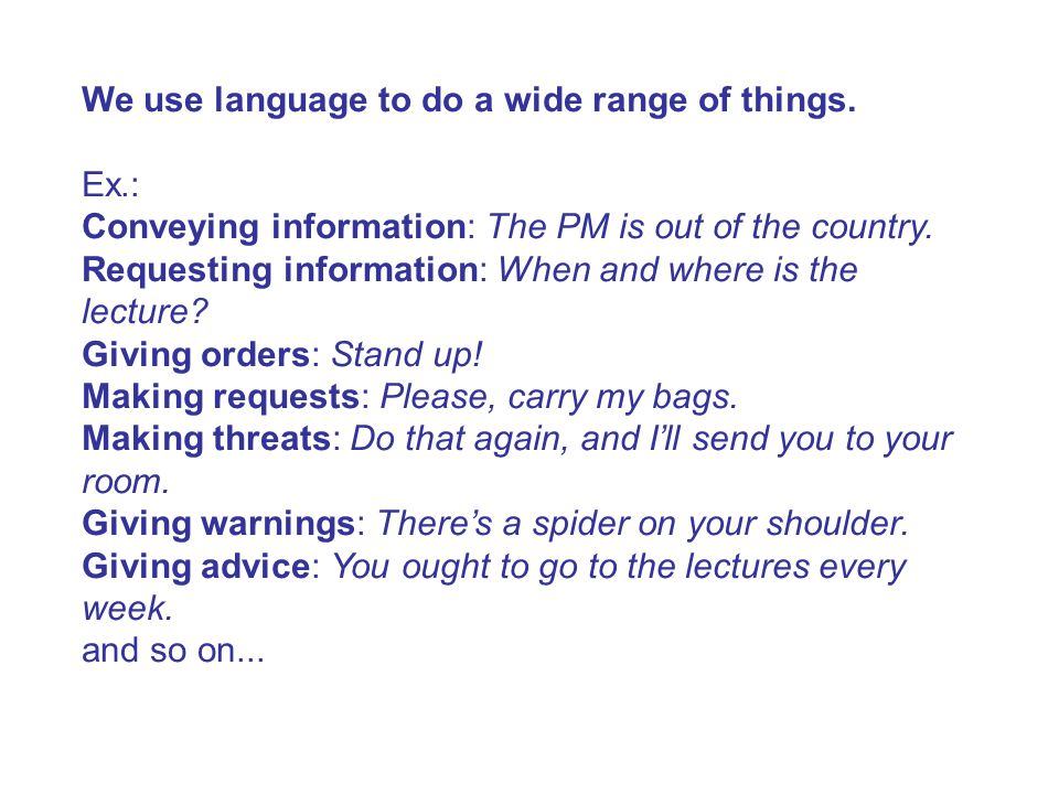 We use language to do a wide range of things.