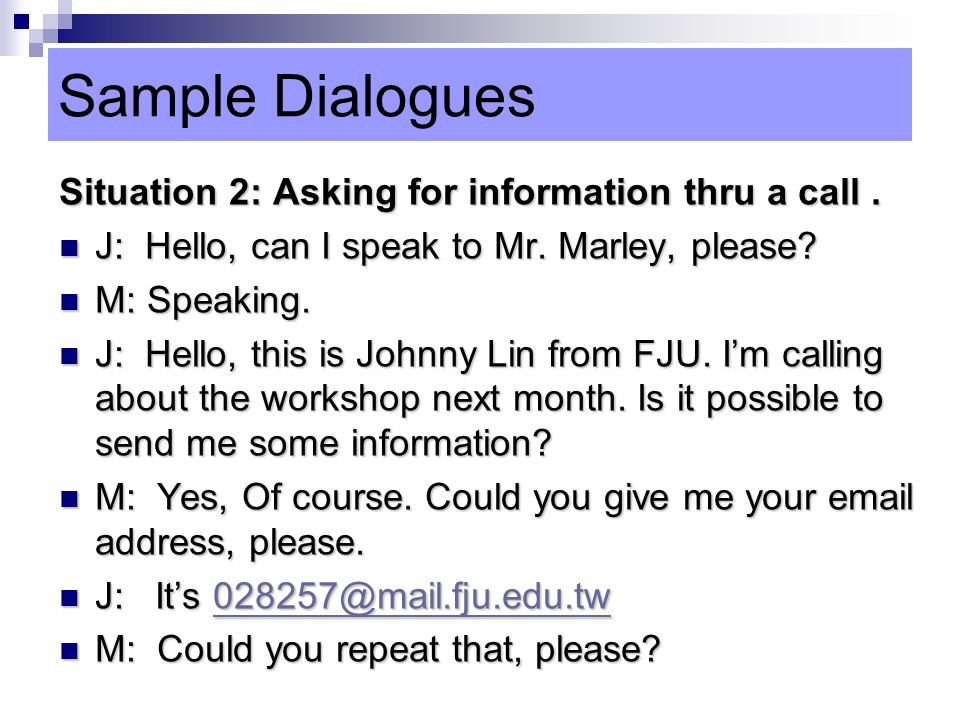 Sample Dialogues Situation 2: Asking for information thru a call .