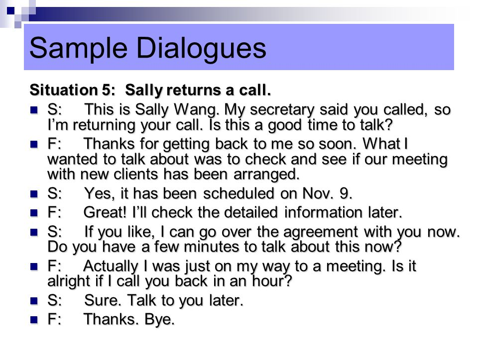 Sample Dialogues Situation 5: Sally returns a call.
