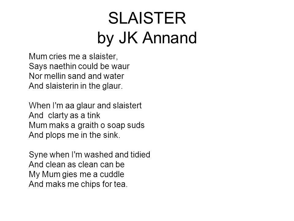SLAISTER by JK Annand Mum cries me a slaister,