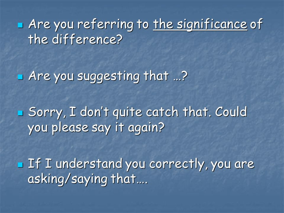Are you referring to the significance of the difference