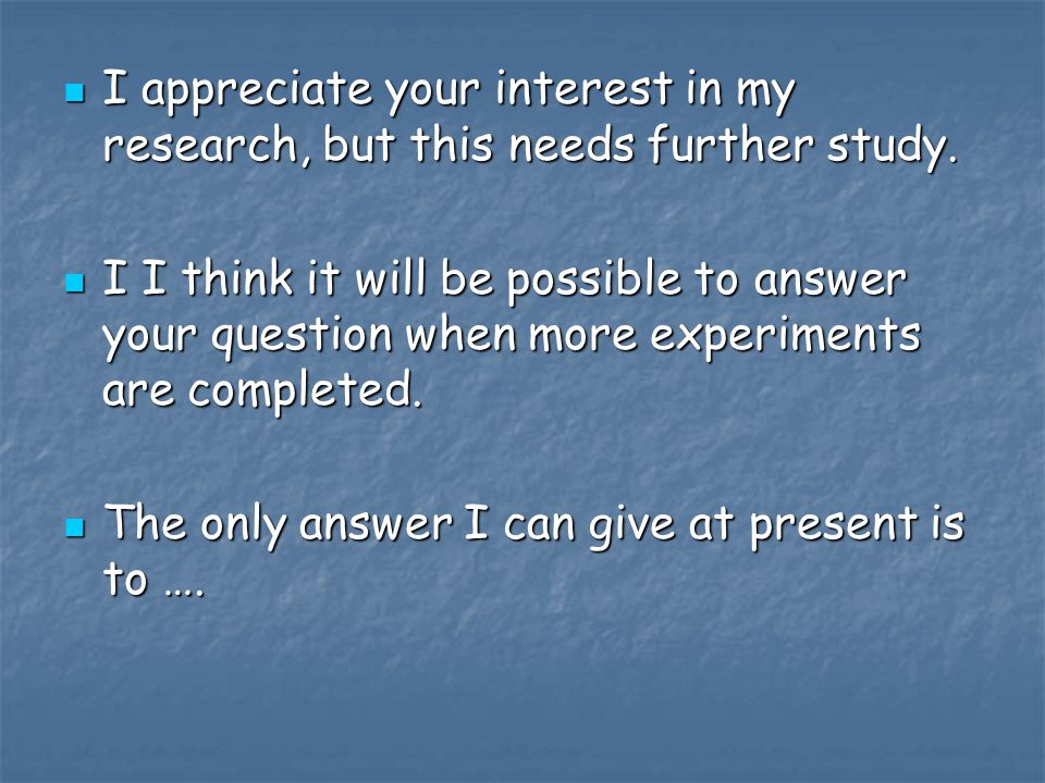 I appreciate your interest in my research, but this needs further study.