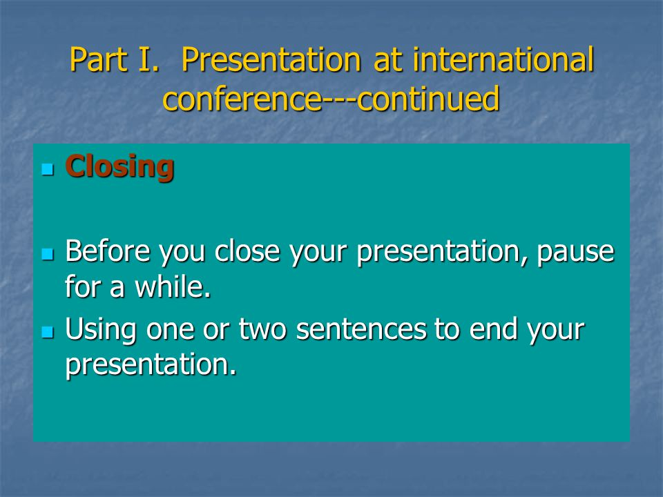 Part I. Presentation at international conference---continued