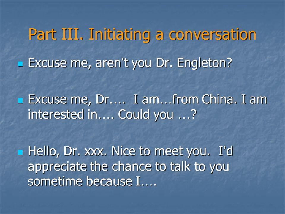 Part III. Initiating a conversation