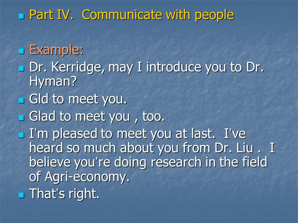Part IV. Communicate with people