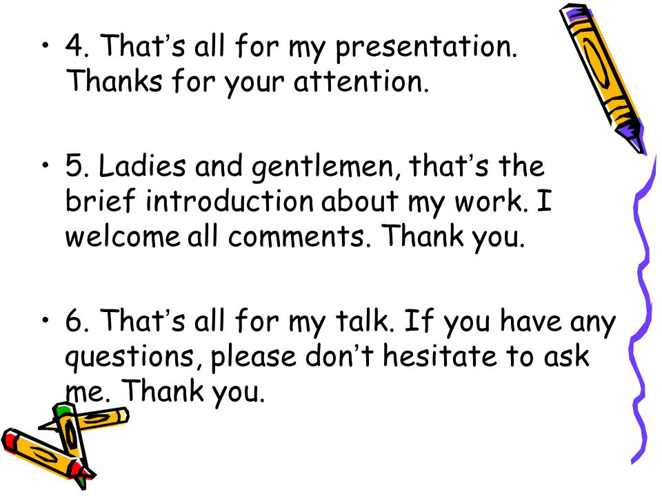 4. That's all for my presentation. Thanks for your attention.