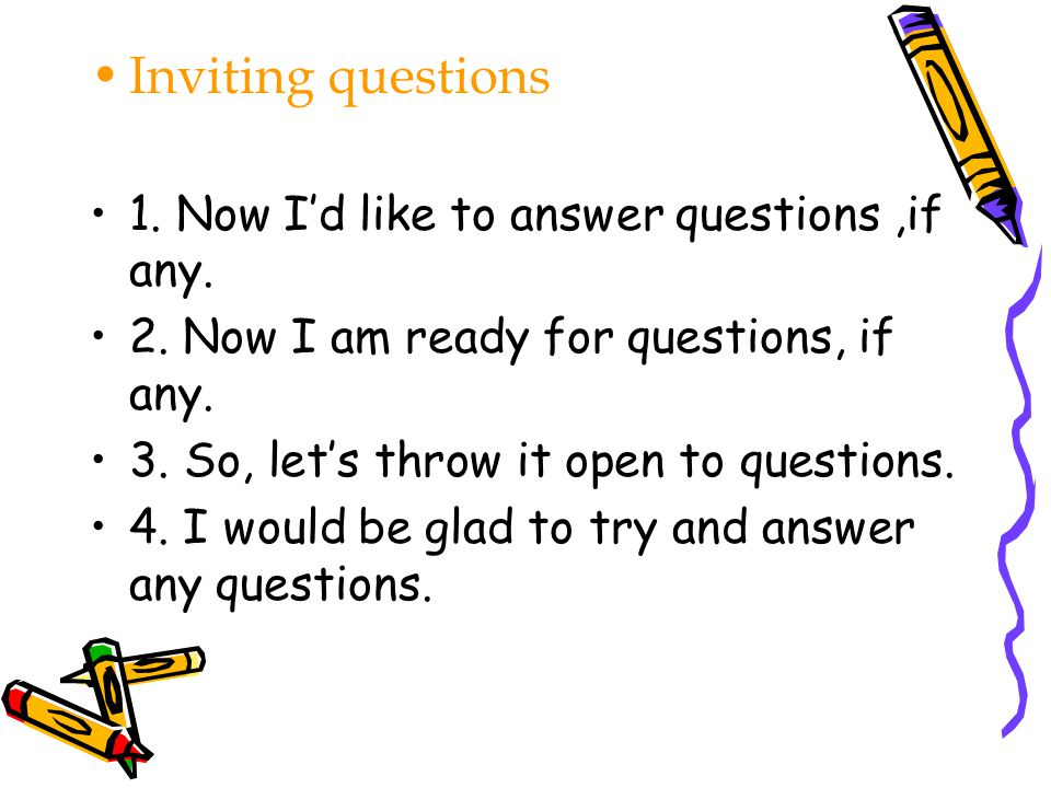Inviting questions 1. Now I'd like to answer questions ,if any.