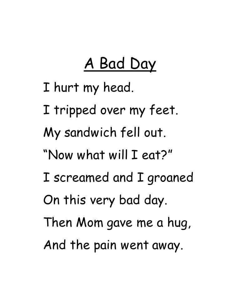 A Bad Day I hurt my head. I tripped over my feet.