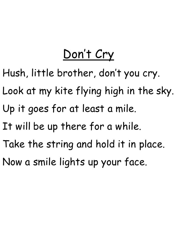 Don't Cry Hush, little brother, don't you cry.